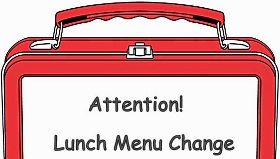 Cafeteria Menu Changes for Week of January 22nd